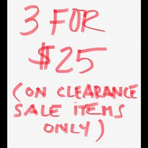 3 Clearance Sale Items for $25!
